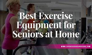 Best Exercise Equipment For Seniors At Home In 2020