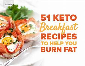 51 Keto Breakfast Recipes To Help You Burn Fat Low Carb