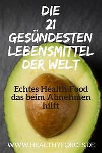 Gesunde Smoothies Zum Abnehmen : 21 gesunde lebensmittel zum abnehmen healthy forces ~ Frokenaadalensverden.com Haus und Dekorationen