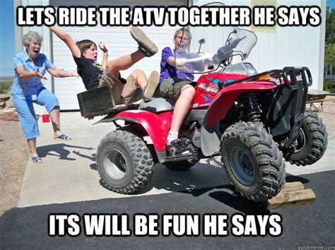 Lets Ride The Atv Together He Says Its Will Be Fun He Says