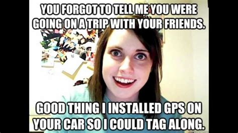 Scary Girlfriend Meme - creepy overly attached girlfriend meme www imgkid com the image kid has it