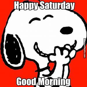 Good Morning Snoopy : happy saturday good morning pictures photos and images for facebook tumblr pinterest and ~ Orissabook.com Haus und Dekorationen