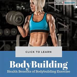 Health Benefits Of Bodybuilding Exercise   Tips For Fast Body