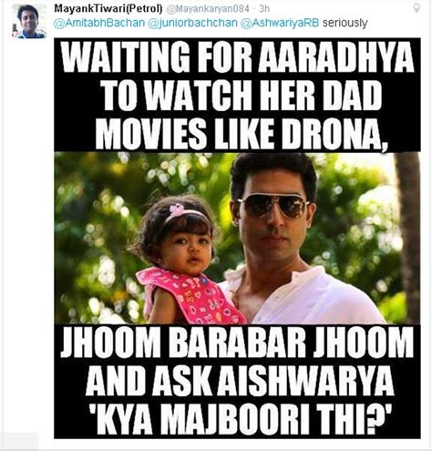 Memes About Daughters - abhishek bachchan gives it back to twitter user for bringing daughter aaradhya into a meme the