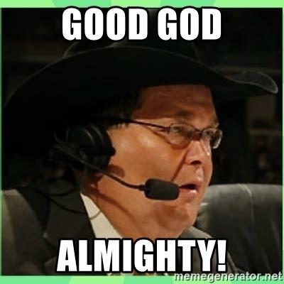 Jim Ross Memes - good god almighty jim ross meme generator