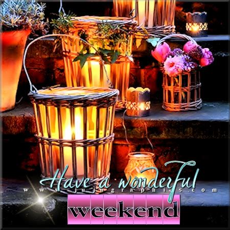 wonderful weekend  graphics quotes comments
