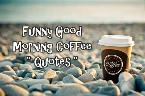 Coffee lovers love the aroma of coffee especially in the morning because coffee has a way to brighten moods. Funny Good Morning Coffee Quotes - Coffee N Wine