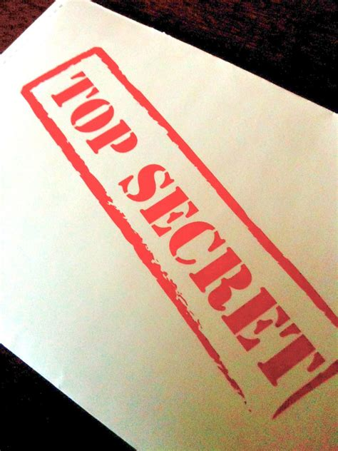 Top Secret   Top Secret. Like really secret. Super secret ...