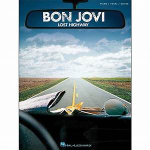 Bon Jovi Lost Highway | www.pixshark.com - Images ...