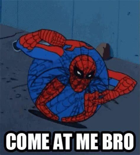 Spider Bro Meme - spiderman comeatmebro gif spiderman comeatmebro meme discover share gifs