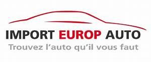 Import Auto Beauvais : import europ auto votre mandataire auto le moins cher beauvais et amiens ~ Medecine-chirurgie-esthetiques.com Avis de Voitures