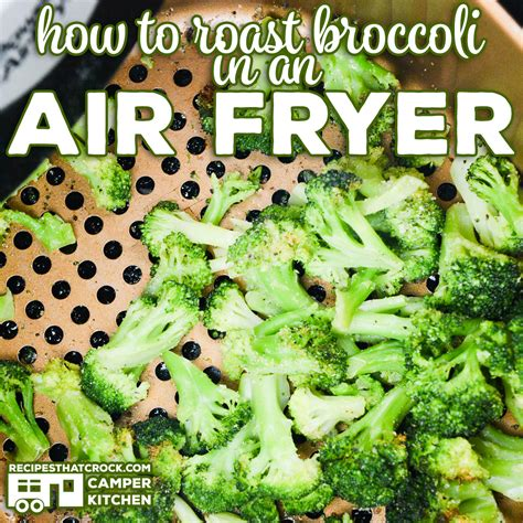 air fryer broccoli recipe roast recipes fried roasted frozen easy healthy looking chicken vegetables recipesthatcrock cook yummly vegetable cooking powder