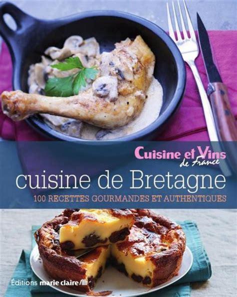 cuisine bretagne cuisine de bretagne 100 recettes gourmandes et authentiques collectif belgique loisirs