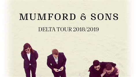 Mumford & Sons Delta Tour 2018-19: Fan Experience & Ticket ...