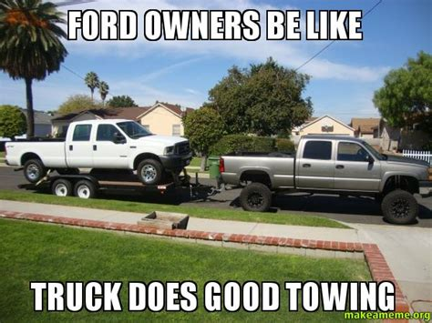ford owners   truck  good towing   meme