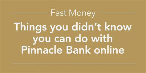 Things You Didn't Know You Could Do With Pinnacle Bank Online