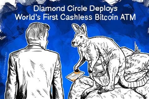 The race to launch australia's first bitcoin atm is entering its final stages. Diamond Circle Deploys World's First Cashless Bitcoin ATM