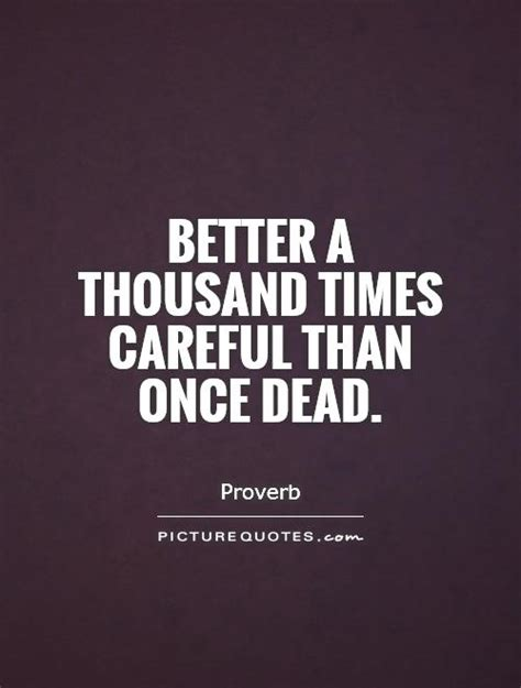 careful quotes  careful sayings  careful
