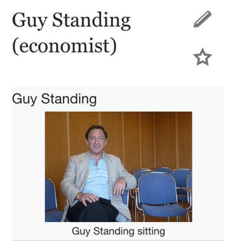 Economist Meme - guy standing economist guy standing guy standing sitting dank meme on sizzle
