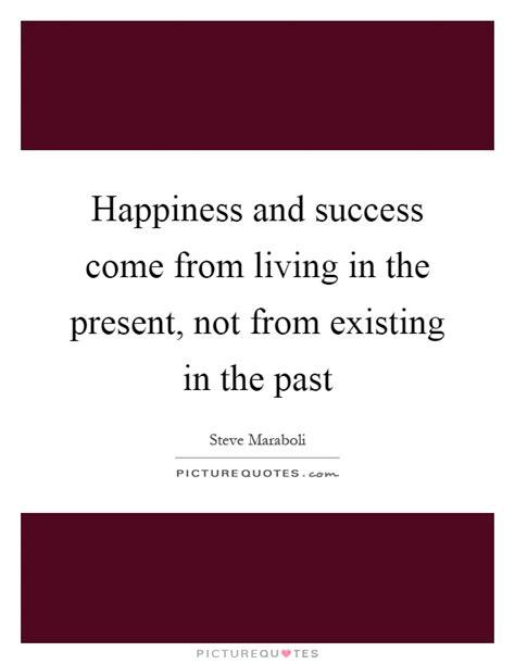 happiness  success   living   present