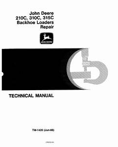 John Deere 210c 310c 215c Backhoe Loader Repair Tm1420