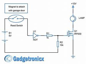 Garage Door Lights Circuit Diagram Using Reed Switch   Not Gate  U0026 Mosfet  Simple And Easy To