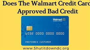 Does The Walmart Credit Card Approve Bad Credit  2020 Tips