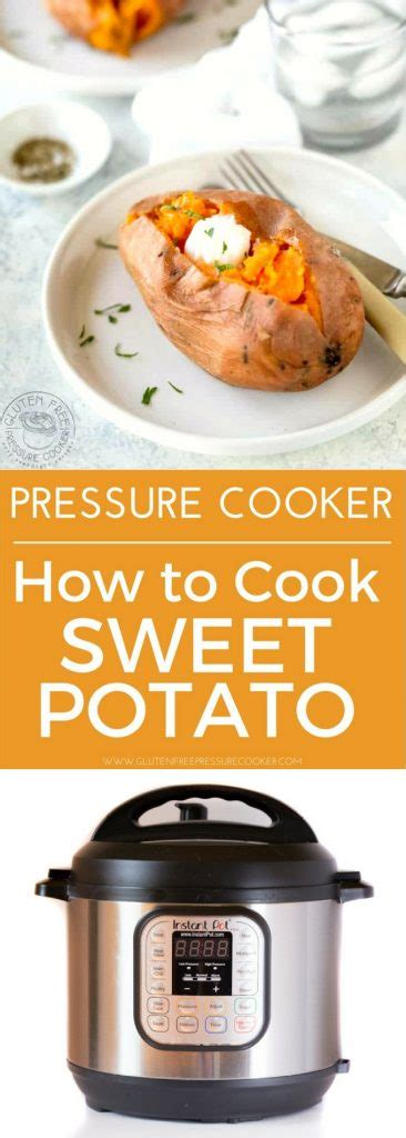 how to boil sweet potatoes how to cook sweet potatoes in an instant pot pressure cooker