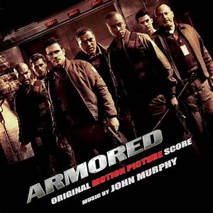 Armored (2009) Soundtrack from the Motion Picture