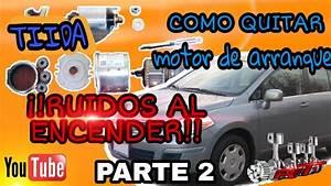Parte 2  Mantenimiento Motor De Arranque Nissan Tiida