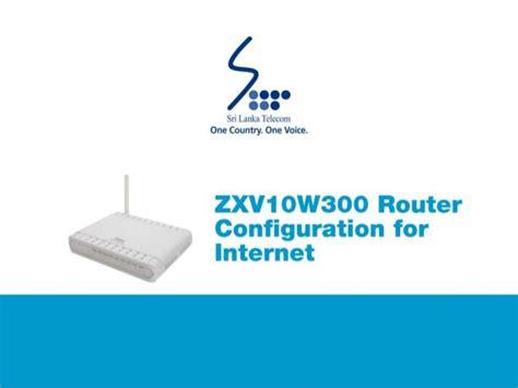 configuration bureau zte zxv10w300 router configuration guide