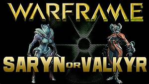 Warframe Saryn Or Valkyr In Need Of Some Love YouTube