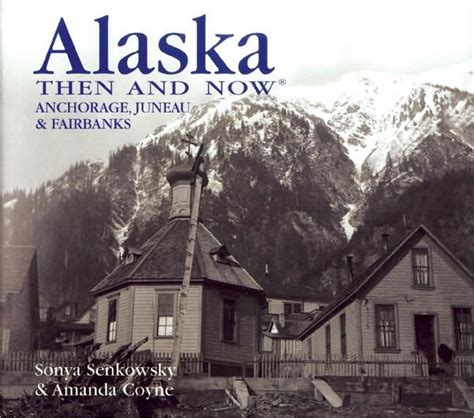 Barnes And Noble Anchorage by Alaska Then And Now Anchorage Juneau And Fairbanks By