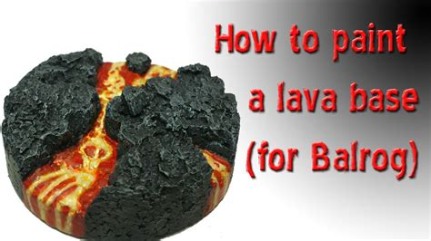 How To Paint A Lava Base For Balrog Miniature Youtube