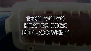 How To Replace A Heater Core In A 1998 Volvo S70 Glt   U0026 39 93 To 2000 C70  S70 850 Similar