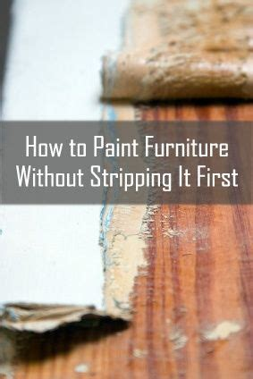 refinish furniture without stripping how to paint furniture without stripping great site
