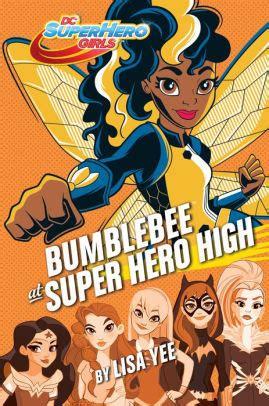 bumblebee  super hero high  lisa yee