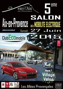Tesla Aix En Provence : 5 me salon exc l 39 aix de la mobilit lectrique samedi 27 juin 2015 aix en provence ~ Medecine-chirurgie-esthetiques.com Avis de Voitures