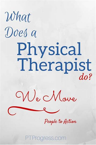 Physical Therapist Therapy Quotes Does Movement Therapists