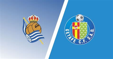 Match Preview: Real Sociedad vs Getafe Predictions, Team ...