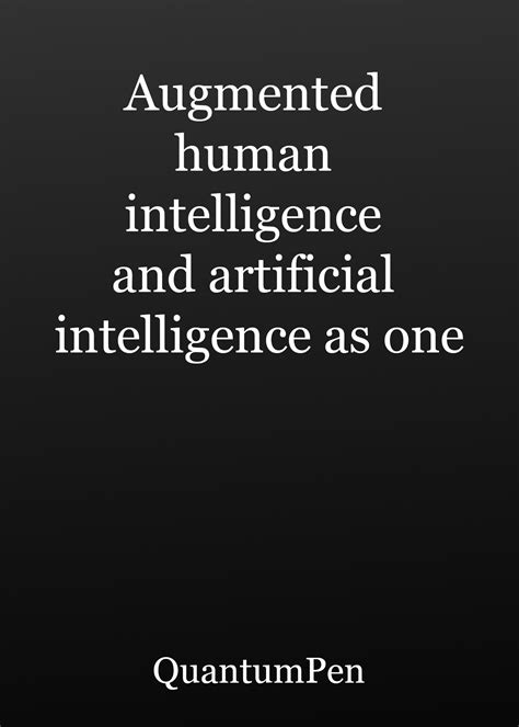Augmented human intelligence and artificial intelligence