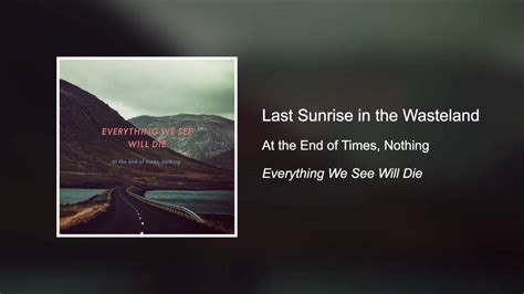 Last Sunrise In The Wasteland