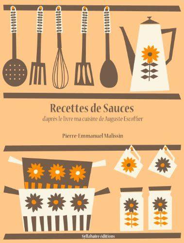 recettes de cuisine pdf recettes de sauces la cuisine d 39 auguste escoffier t 4 telecharger gratuit pdf