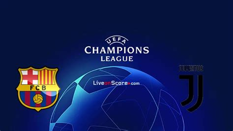 Barcelona vs Juventus Preview and Prediction Live stream ...