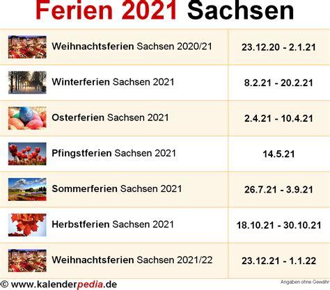 Zusammengerechnet umfassen die ferien 2021 insgesamt 61 wochentage, was rund 12.2 ferienwochen bedeutet. Ferien Sachsen 2021 - Übersicht der Ferientermine