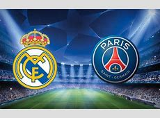 Champions League! Real Madrid vs PSG To Meet on Wednesday