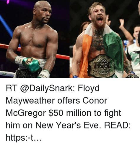 Mayweather Mcgregor Memes - 01 rt floyd mayweather offers conor mcgregor 50 million to fight him on new year s eve read