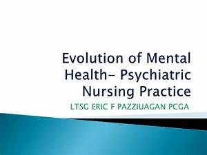 Evolution Of Mental Health Psychiatric Nursing Practice