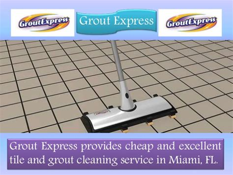 grout express tile floors and grout cleaning service