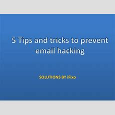 5 Tips And Tricks To Prevent Email Hacking